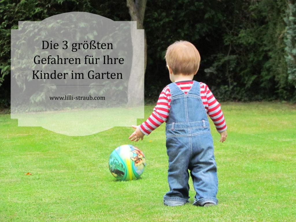 die größten Gefahren für Kinder im Garten